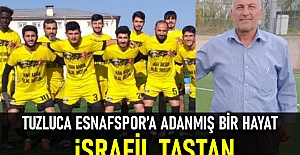 Tuzluca Esnafspor'a adanmış bir hayat: İsrafil Taştan